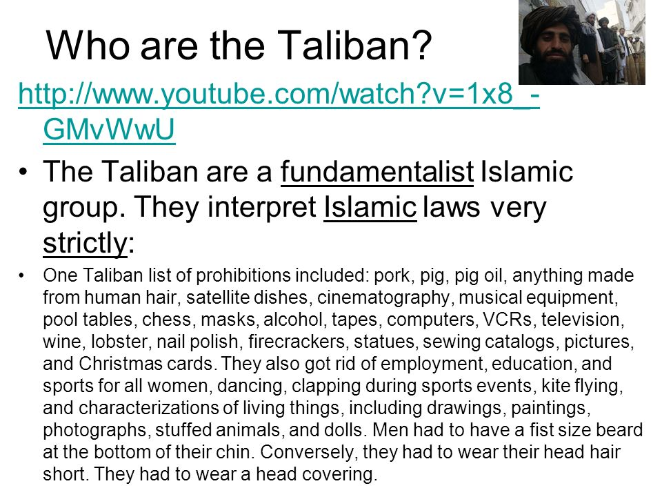 Who are the Taliban http://www.youtube.com/watch v=1x8_-GMvWwU