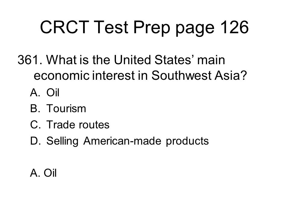 CRCT Test Prep page What is the United States' main economic interest in Southwest Asia Oil.