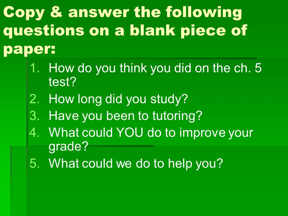 Copy & answer the following questions on a blank piece of paper:
