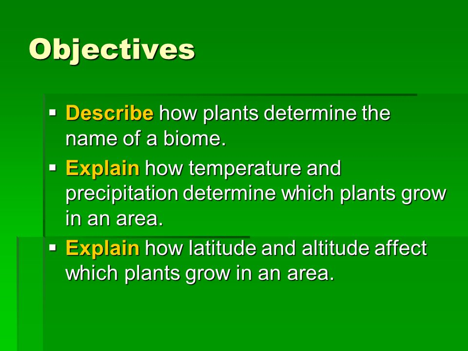 Objectives Describe how plants determine the name of a biome.