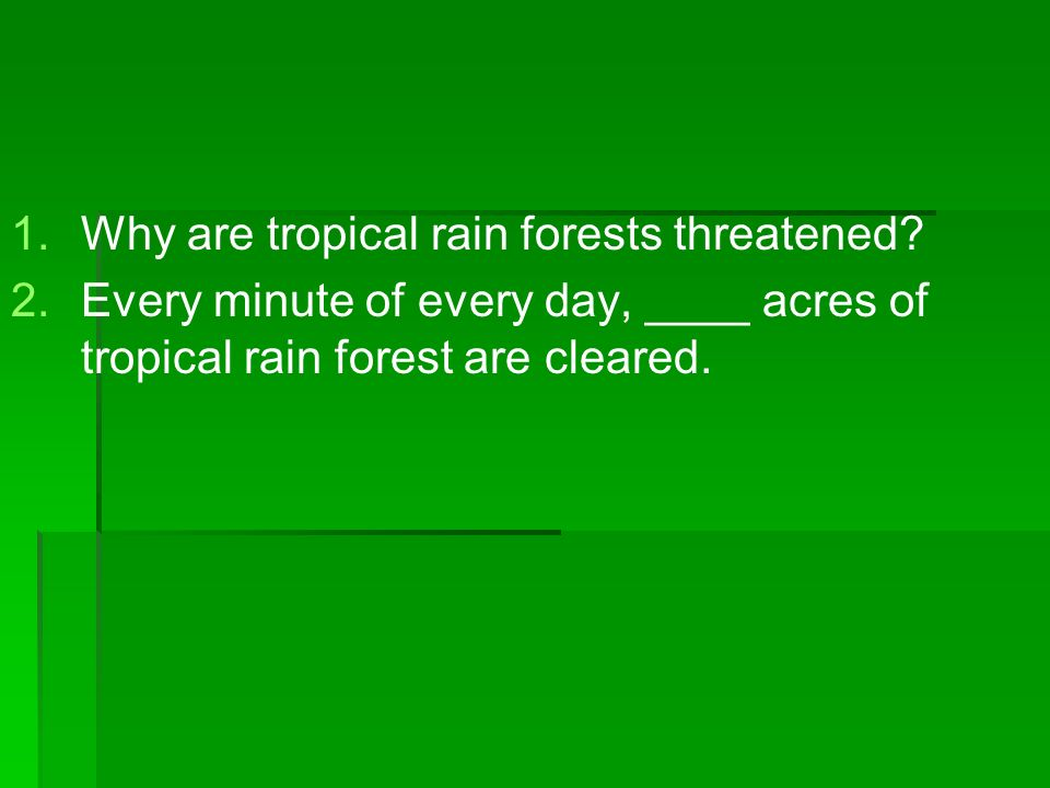 Why are tropical rain forests threatened