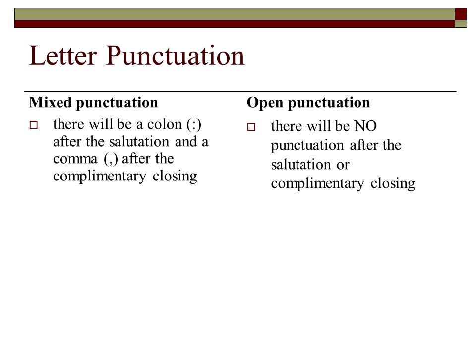 Letter Punctuation Mixed punctuation Open punctuation
