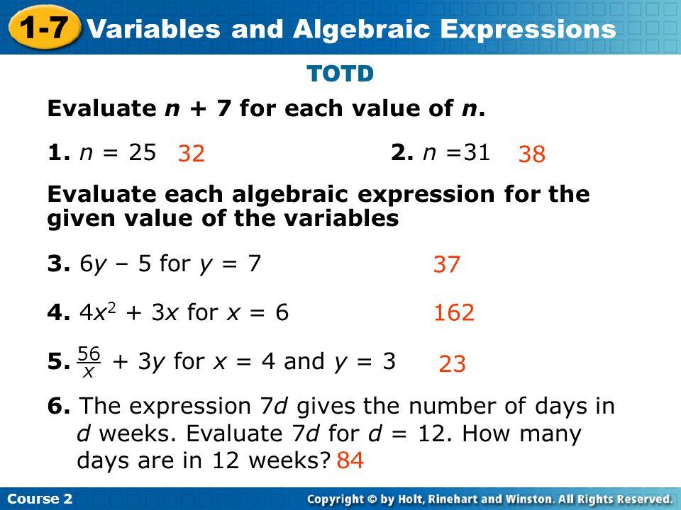 Evaluate n + 7 for each value of n. 1. n = 25 2. n =31