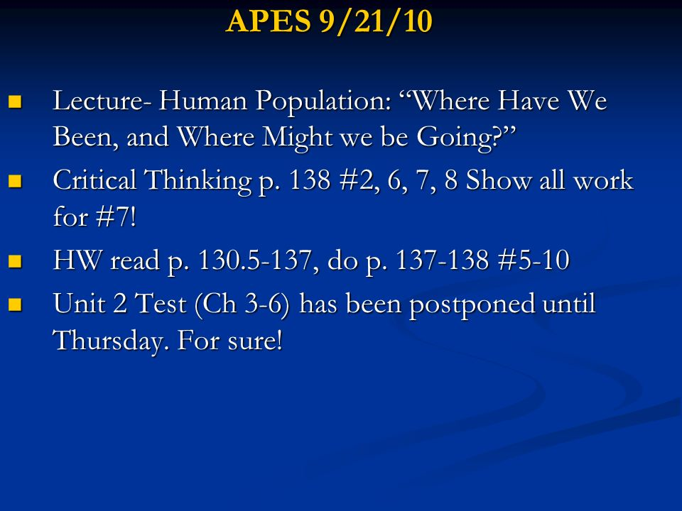 APES 9/21/10 Lecture- Human Population: Where Have We Been, and Where Might we be Going
