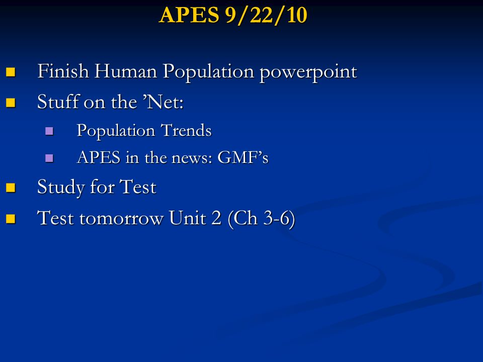 APES 9/22/10 Finish Human Population powerpoint Stuff on the 'Net: