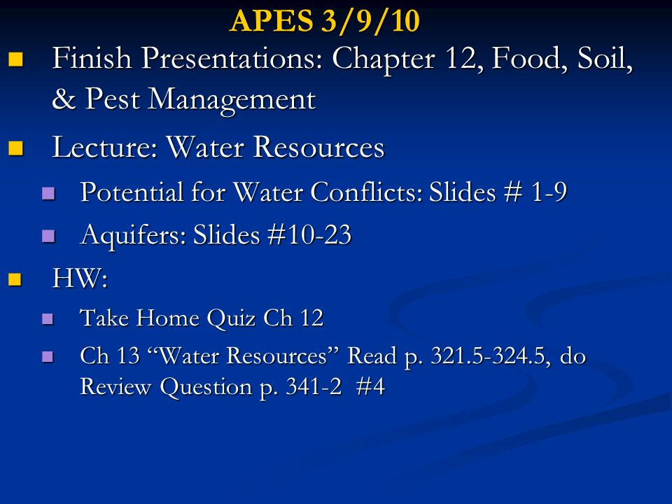 Finish Presentations: Chapter 12, Food, Soil, & Pest Management