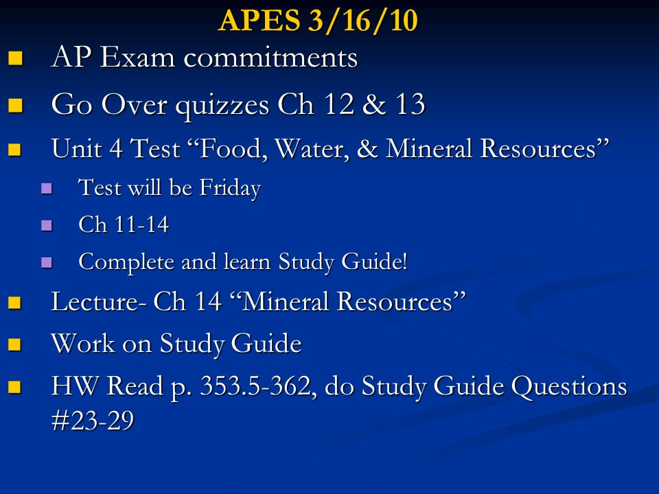 APES 3/16/10 AP Exam commitments Go Over quizzes Ch 12 & 13