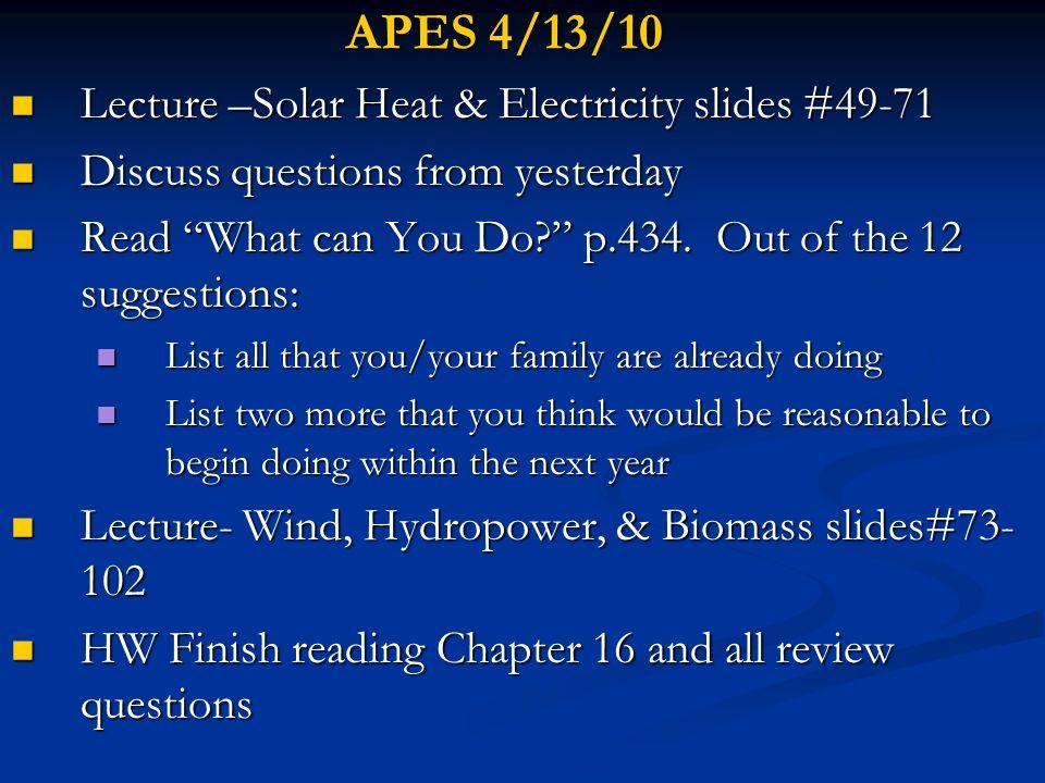 APES 4/13/10 Lecture –Solar Heat & Electricity slides #49-71