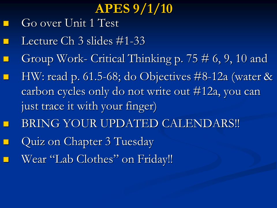 APES 9/1/10 Go over Unit 1 Test Lecture Ch 3 slides #1-33