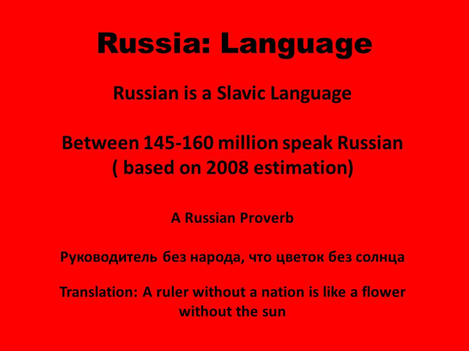 Russia: Language Russian is a Slavic Language