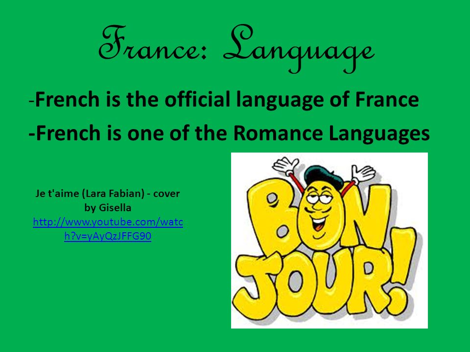 France: Language -French is one of the Romance Languages