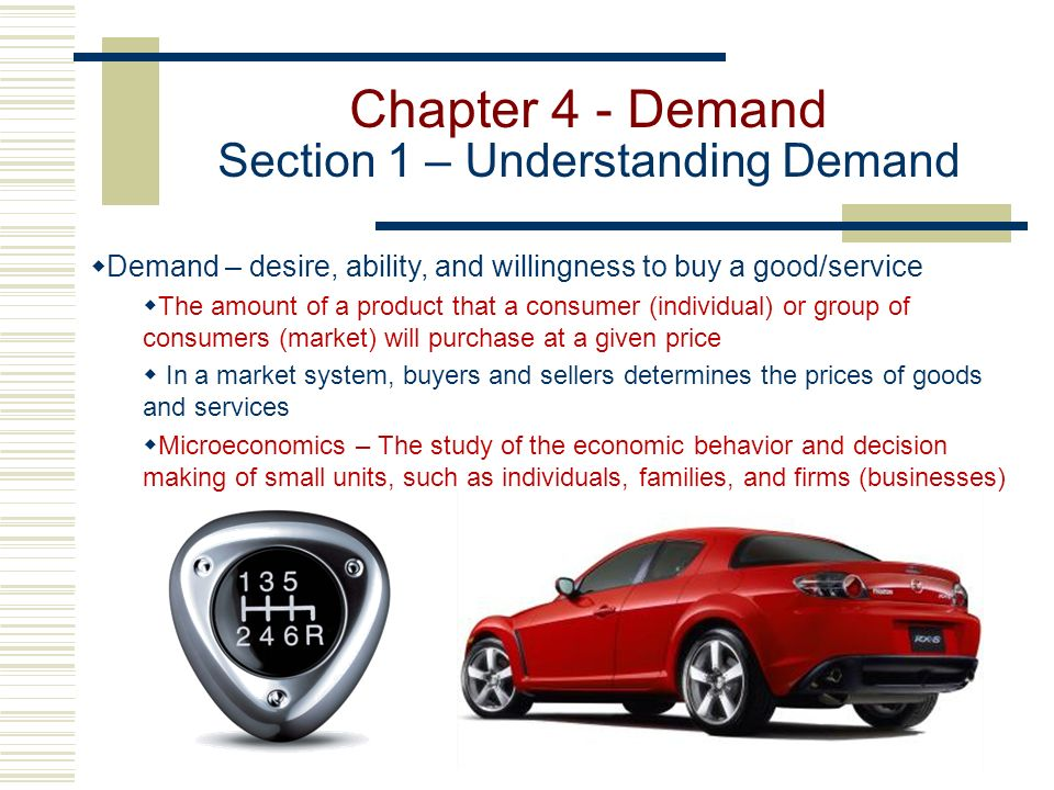 Chapter 4 - Demand Section 1 – Understanding Demand