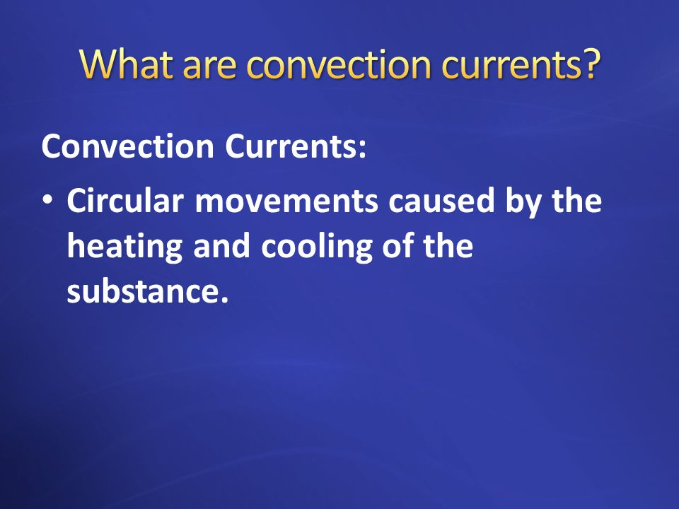 What are convection currents