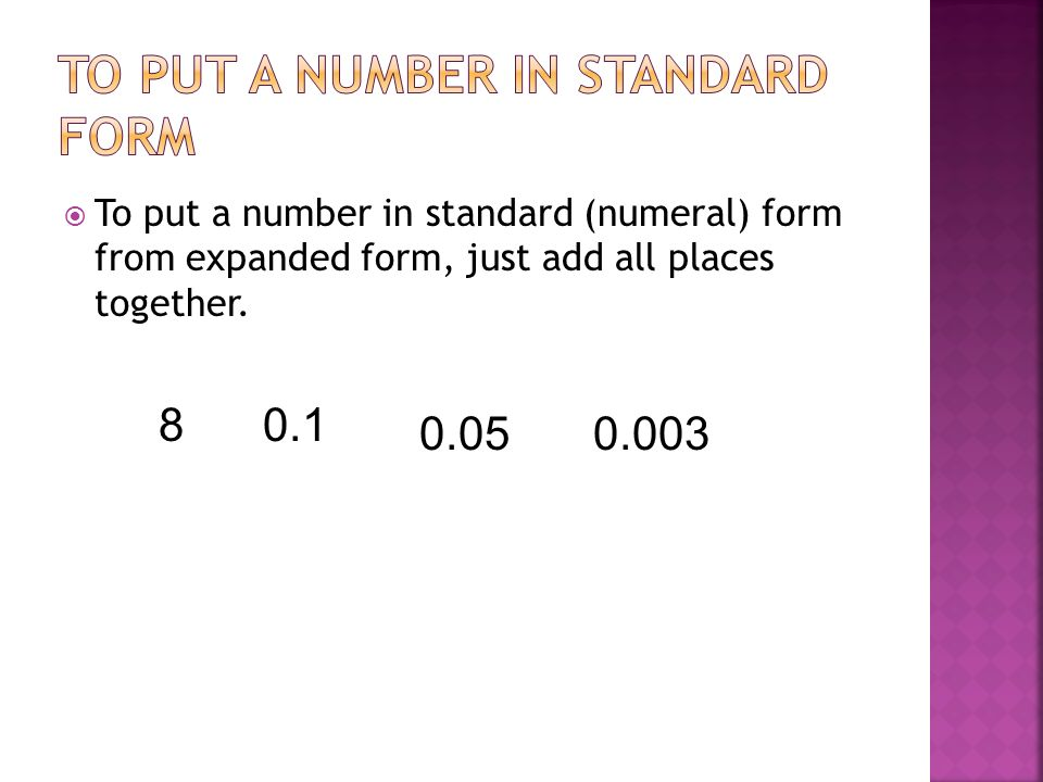 To put a number in standard form