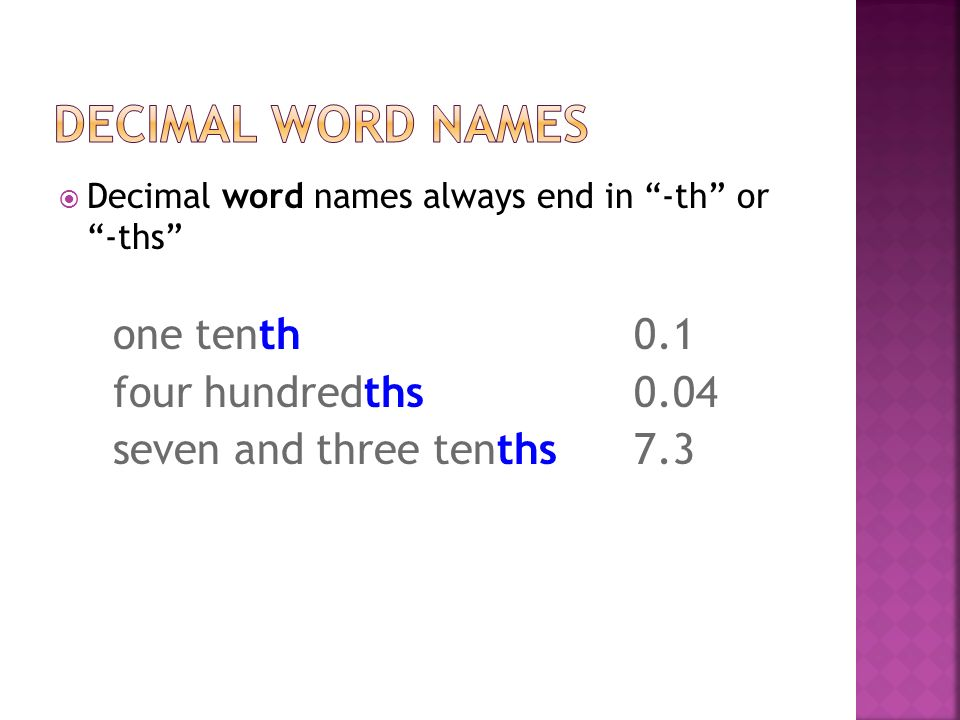 Decimal Word Names four hundredths 0.04 seven and three tenths 7.3