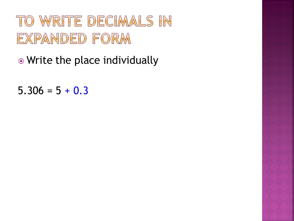 To write decimals in expanded form