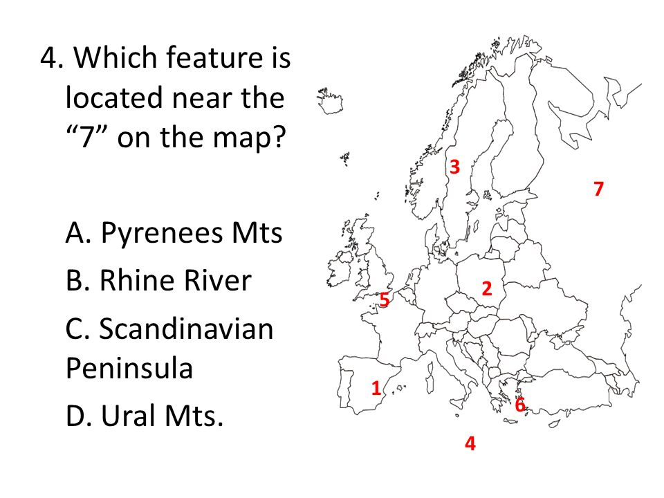 4. Which feature is located near the 7 on the map. A. Pyrenees Mts B