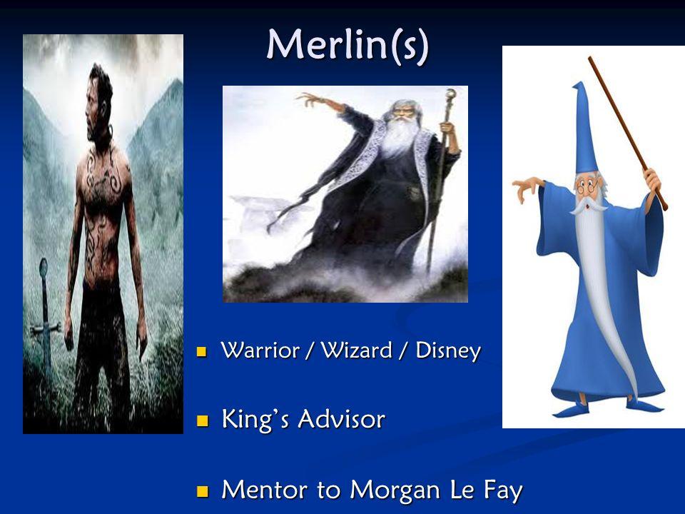 Merlin(s) King's Advisor Mentor to Morgan Le Fay