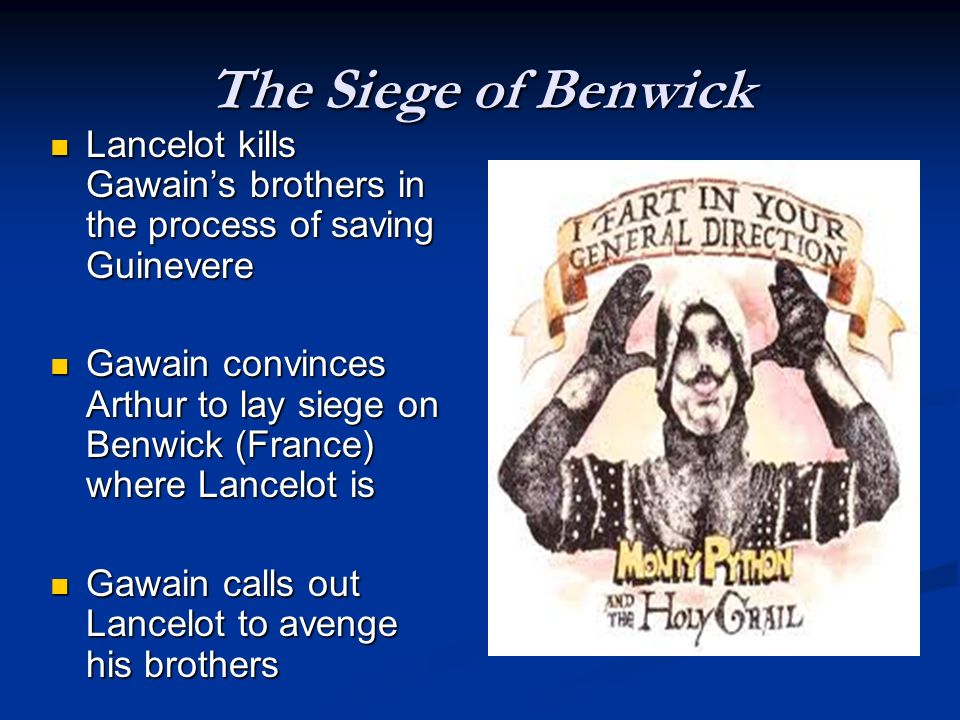 The Siege of Benwick Lancelot kills Gawain's brothers in the process of saving Guinevere.