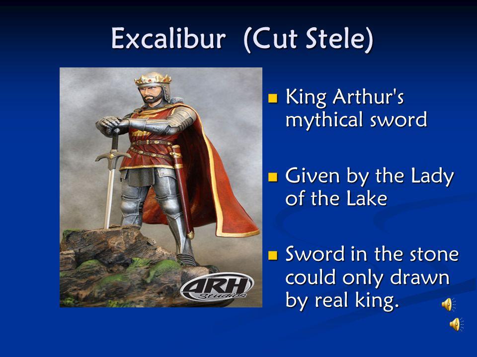 Excalibur (Cut Stele) King Arthur s mythical sword