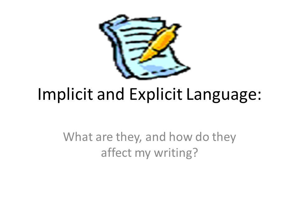 Implicit and Explicit Language:
