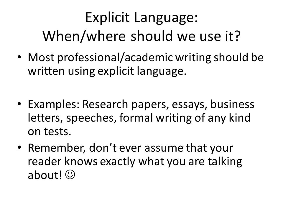 Explicit Language: When/where should we use it