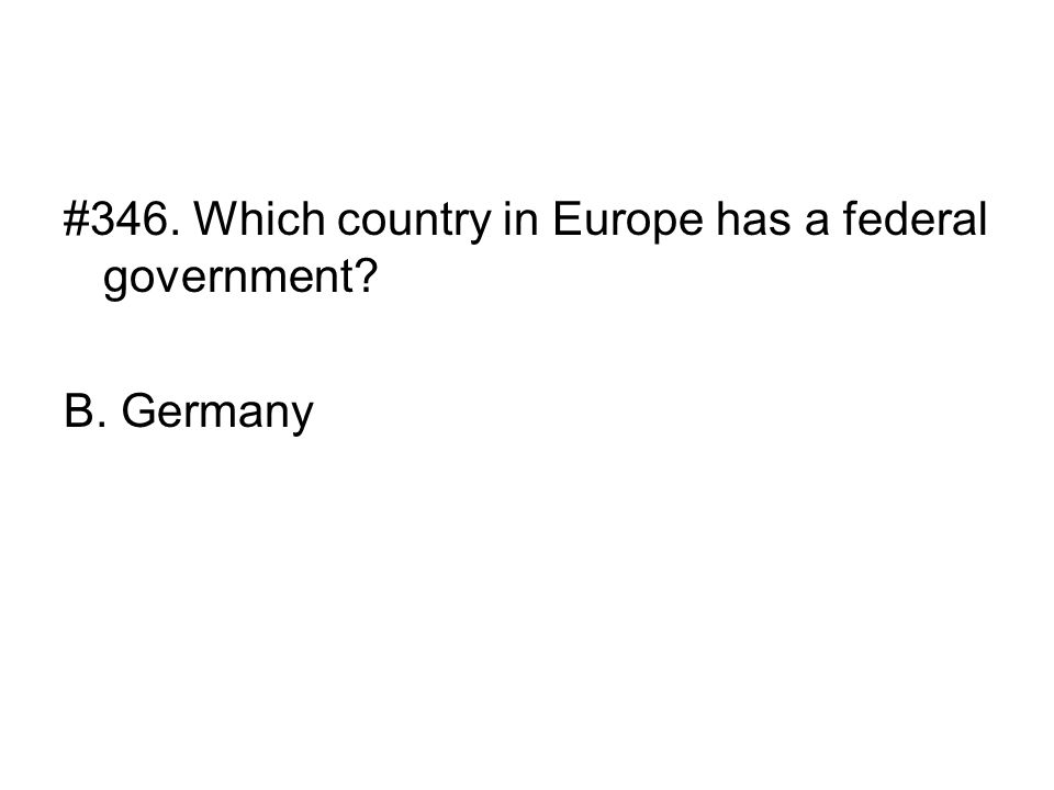 #346. Which country in Europe has a federal government