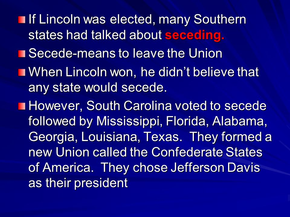 If Lincoln was elected, many Southern states had talked about seceding.
