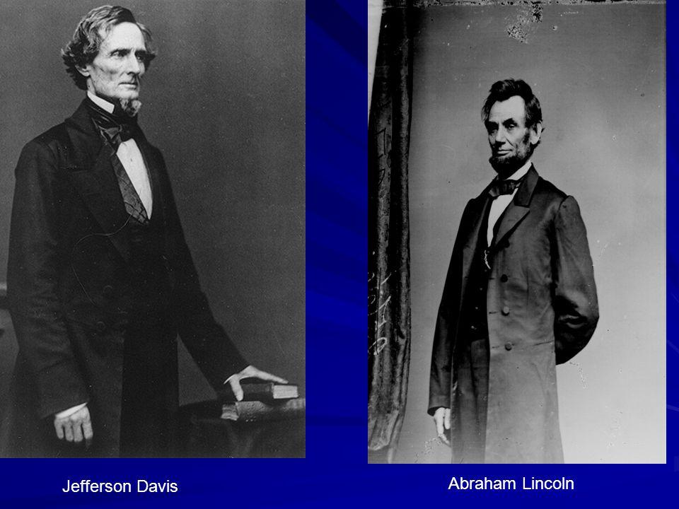 Jefferson Davis Abraham Lincoln
