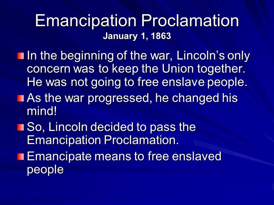 Emancipation Proclamation January 1, 1863
