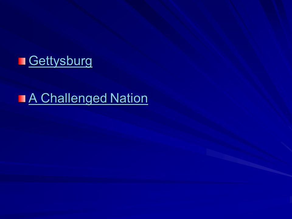 Gettysburg A Challenged Nation