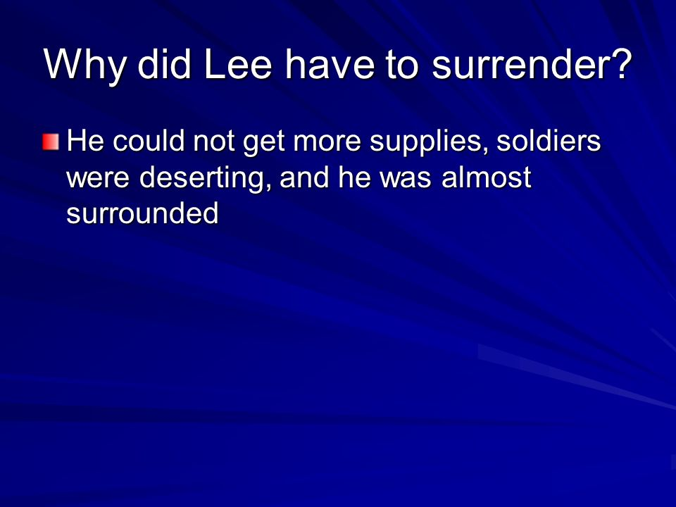 Why did Lee have to surrender