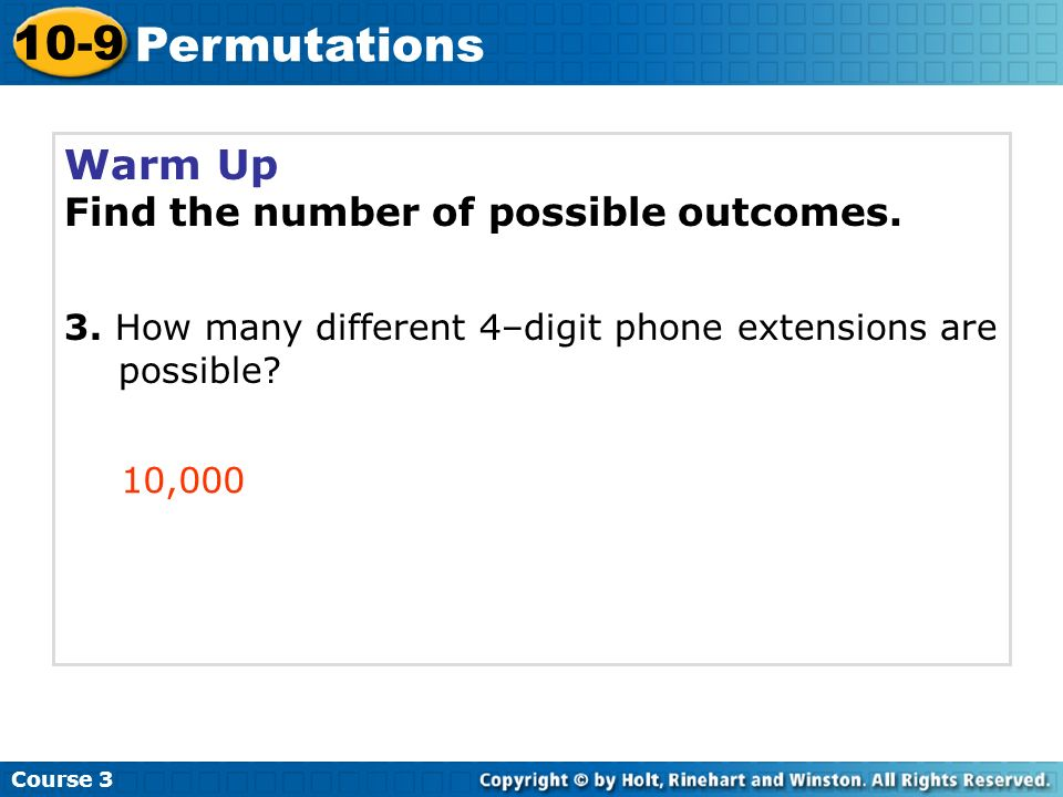 10-9 Permutations Warm Up Find the number of possible outcomes.