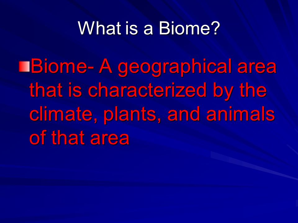 What is a Biome.