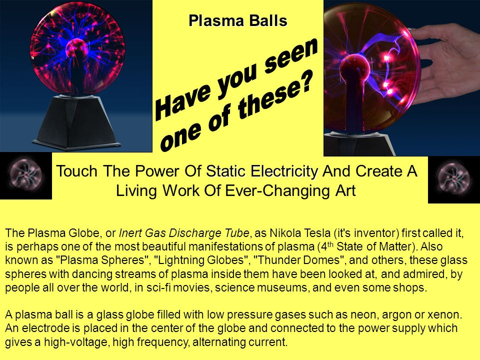 Have you seen one of these Plasma Balls