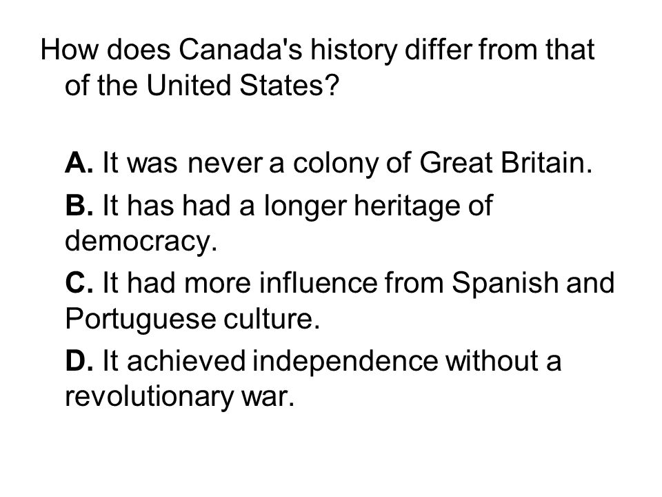 How does Canada s history differ from that of the United States