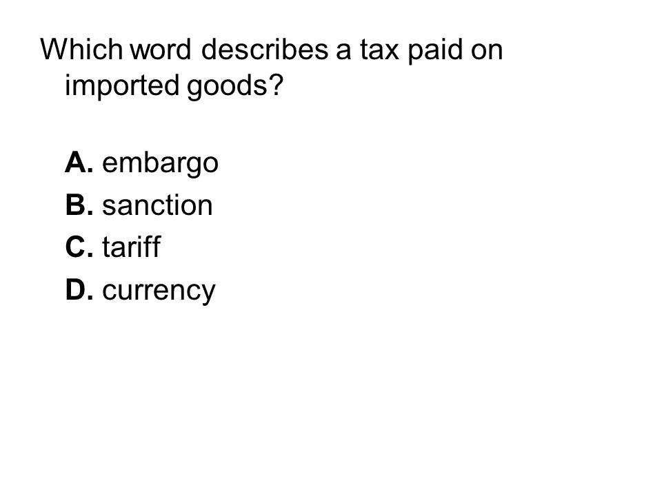 Which word describes a tax paid on imported goods