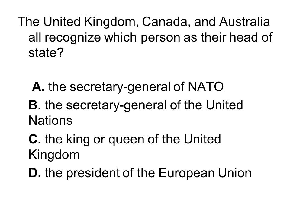 The United Kingdom, Canada, and Australia all recognize which person as their head of state