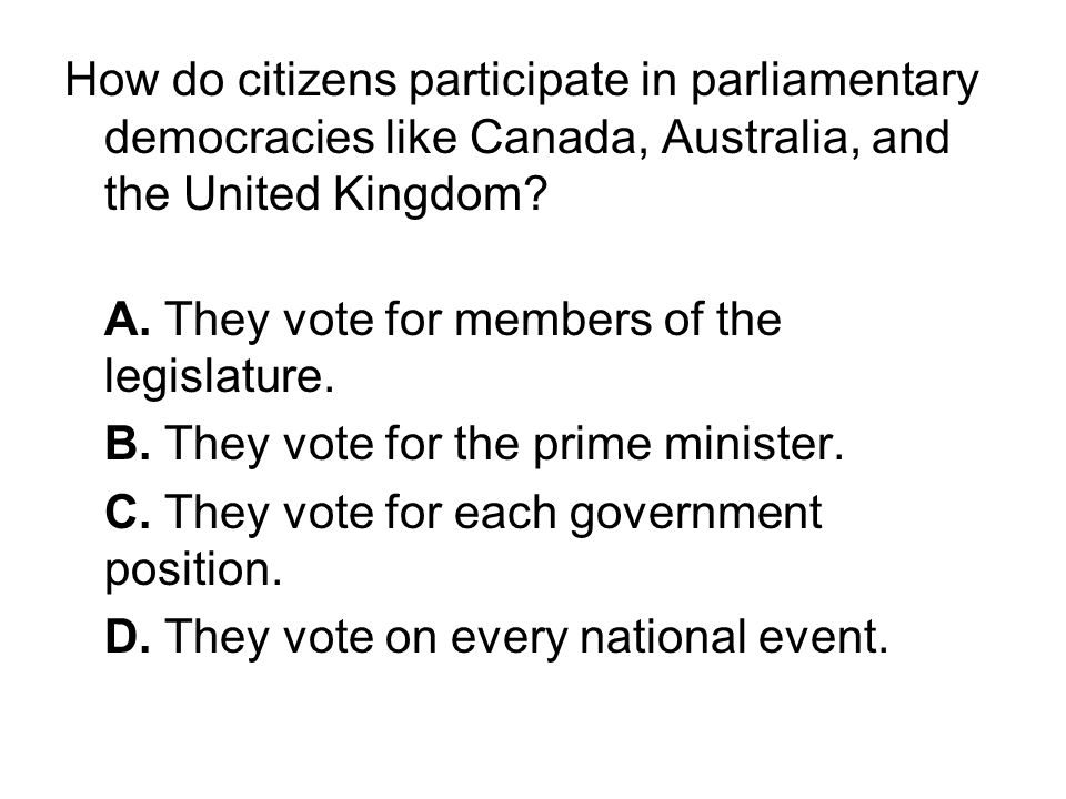 How do citizens participate in parliamentary democracies like Canada, Australia, and the United Kingdom
