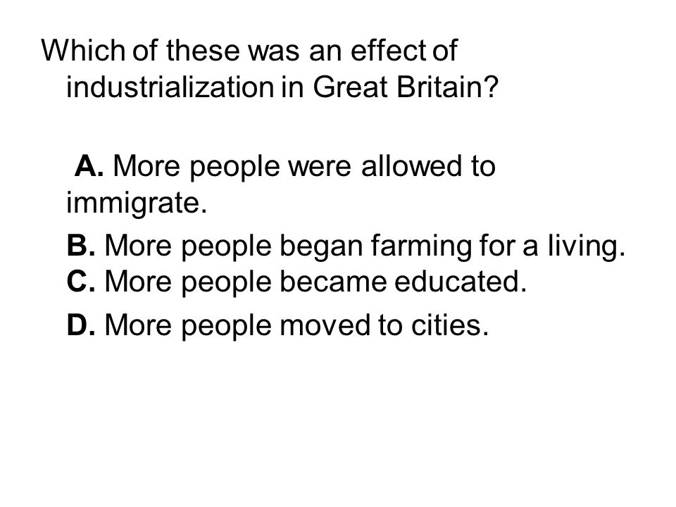 Which of these was an effect of industrialization in Great Britain