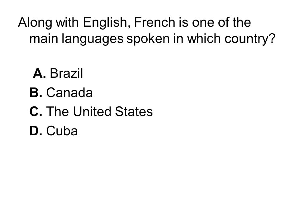 Along with English, French is one of the main languages spoken in which country