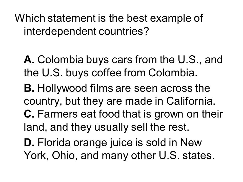 Which statement is the best example of interdependent countries
