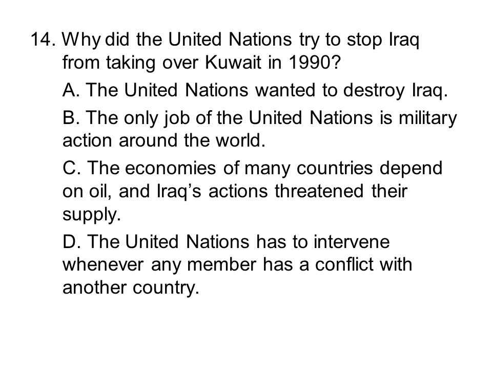14. Why did the United Nations try to stop Iraq from taking over Kuwait in 1990