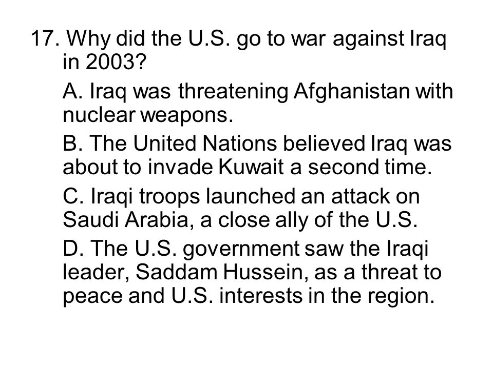 17. Why did the U.S. go to war against Iraq in 2003