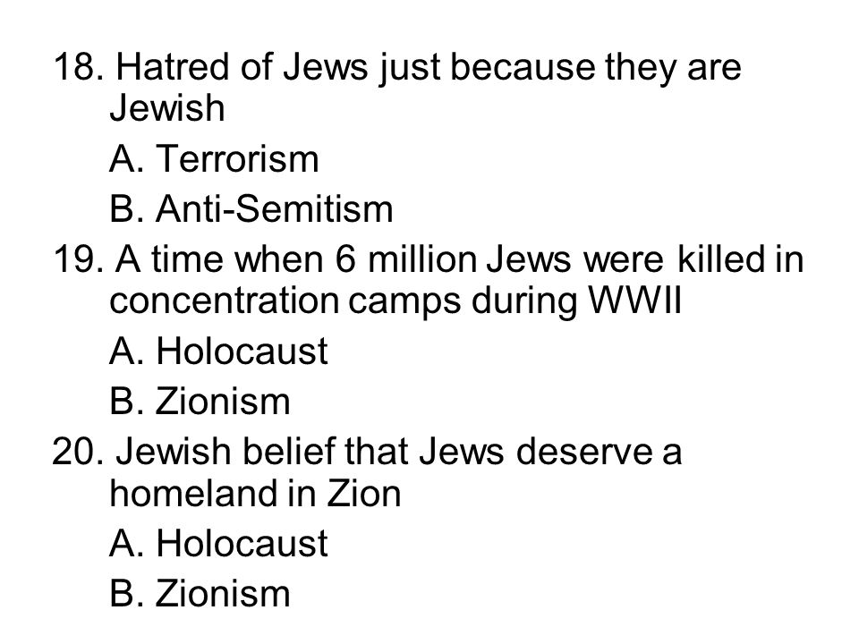 18. Hatred of Jews just because they are Jewish