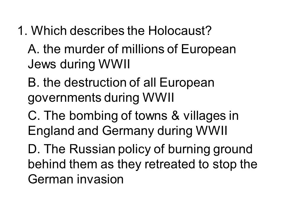 1. Which describes the Holocaust