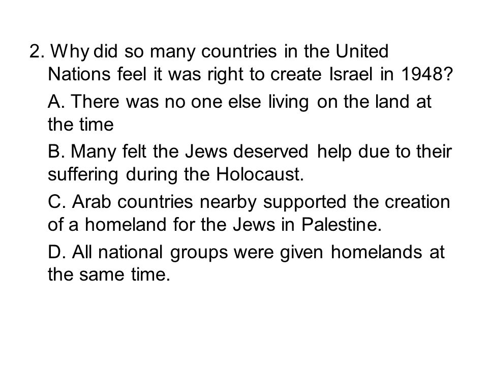 2. Why did so many countries in the United Nations feel it was right to create Israel in 1948