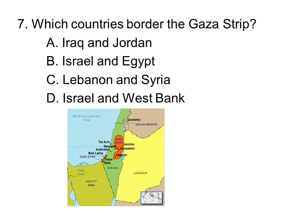 7. Which countries border the Gaza Strip