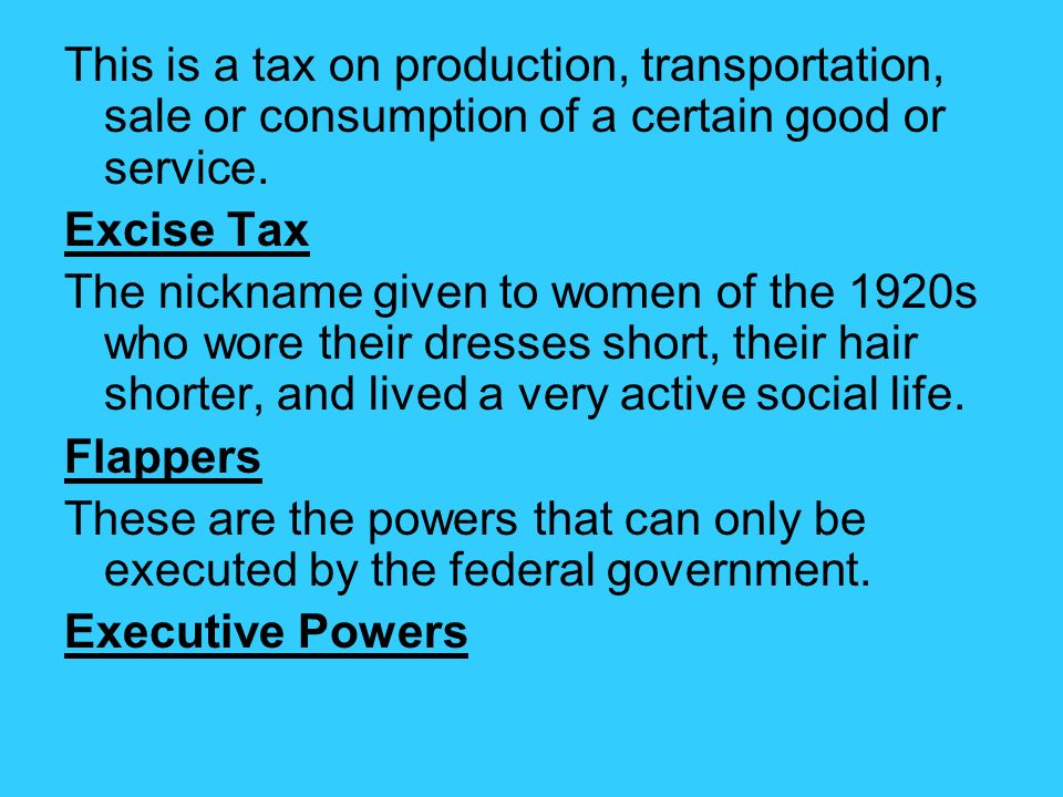 This is a tax on production, transportation, sale or consumption of a certain good or service.