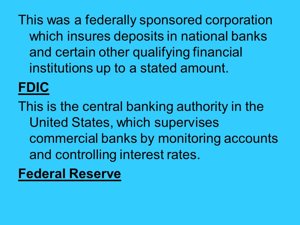 This was a federally sponsored corporation which insures deposits in national banks and certain other qualifying financial institutions up to a stated amount.